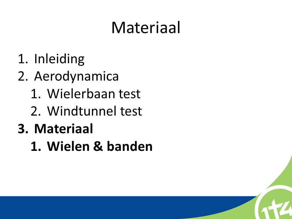 Materiaal Inleiding Aerodynamica Wielerbaan test Windtunnel test