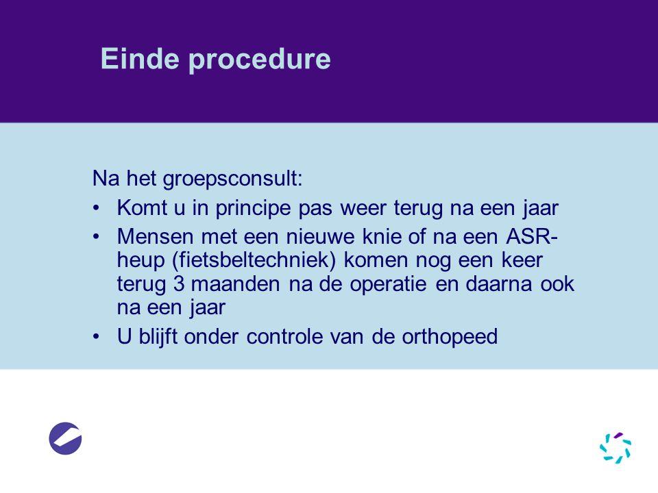 Einde procedure Na het groepsconsult:
