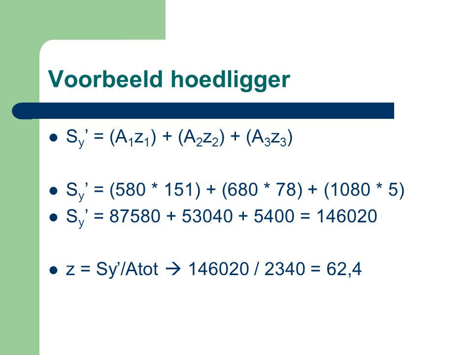 Voorbeeld hoedligger Sy' = (A1z1) + (A2z2) + (A3z3)