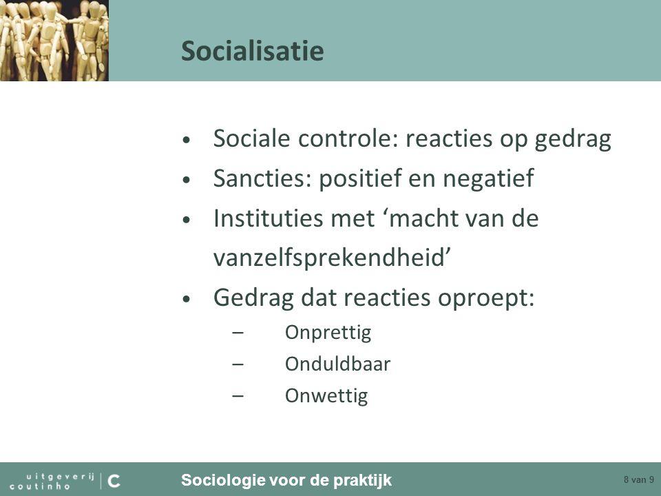 Socialisatie Sociale controle: reacties op gedrag