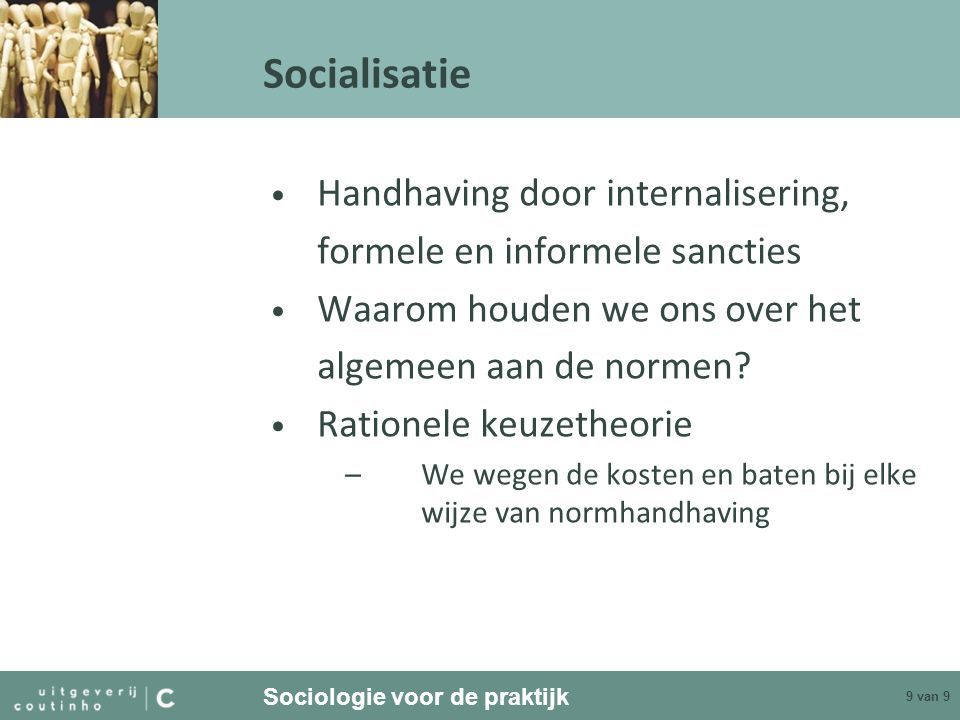 Socialisatie Handhaving door internalisering,