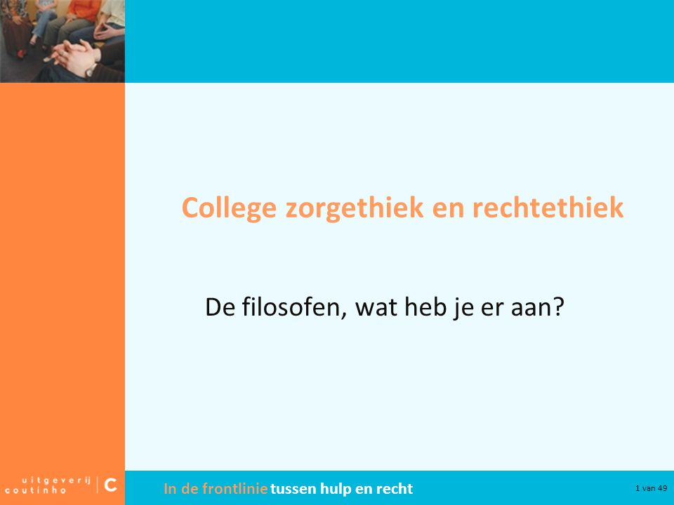 College zorgethiek en rechtethiek