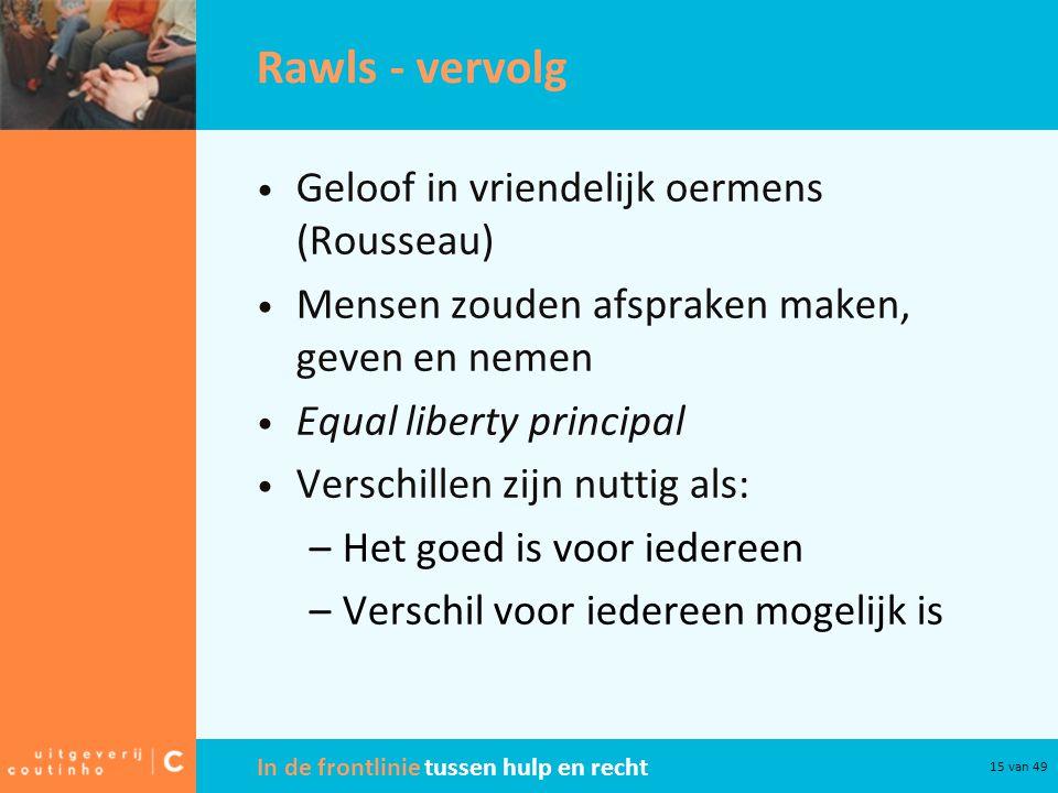 Rawls - vervolg Geloof in vriendelijk oermens (Rousseau)