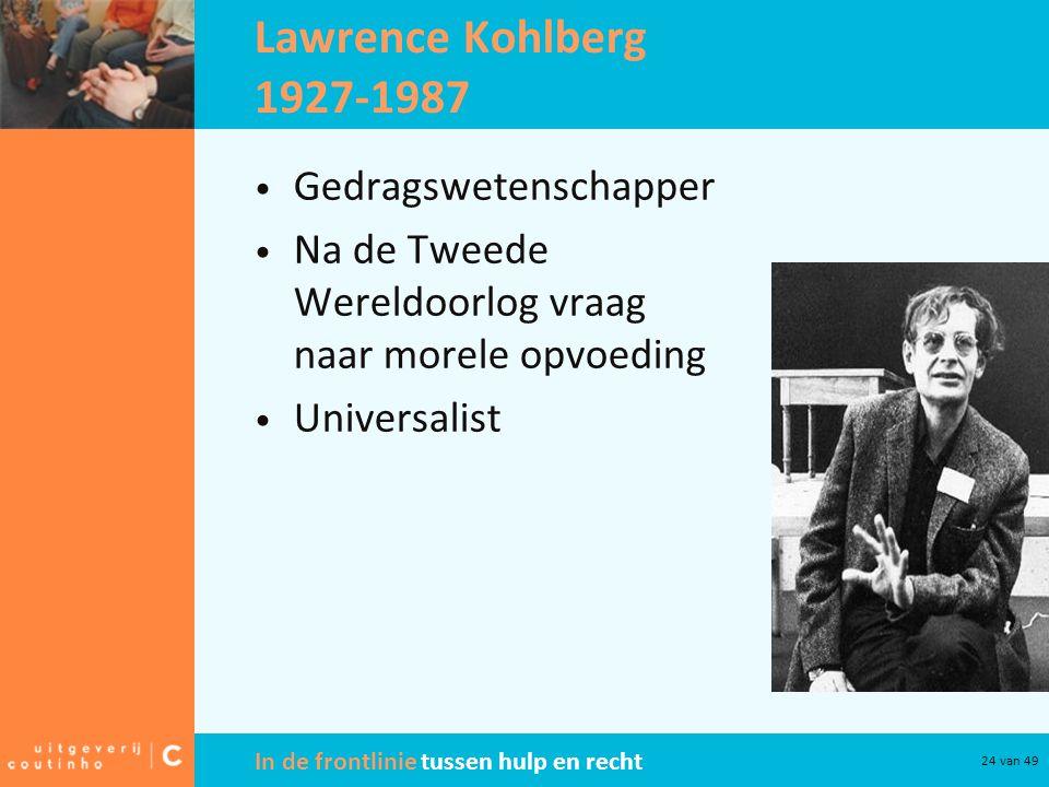 Lawrence Kohlberg 1927-1987 Gedragswetenschapper