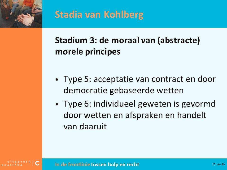 Stadia van Kohlberg Stadium 3: de moraal van (abstracte) morele principes. Type 5: acceptatie van contract en door democratie gebaseerde wetten.