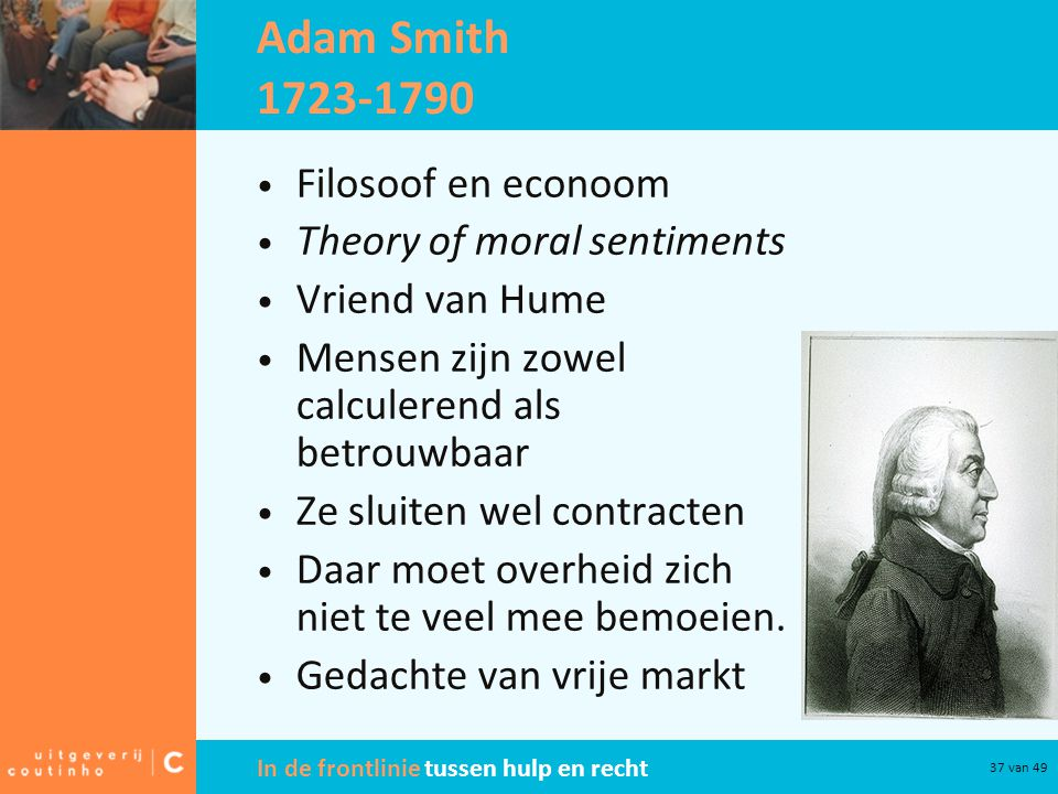Adam Smith 1723-1790 Filosoof en econoom Theory of moral sentiments