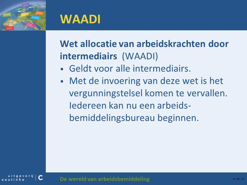 WAADI Wet allocatie van arbeidskrachten door intermediairs (WAADI)