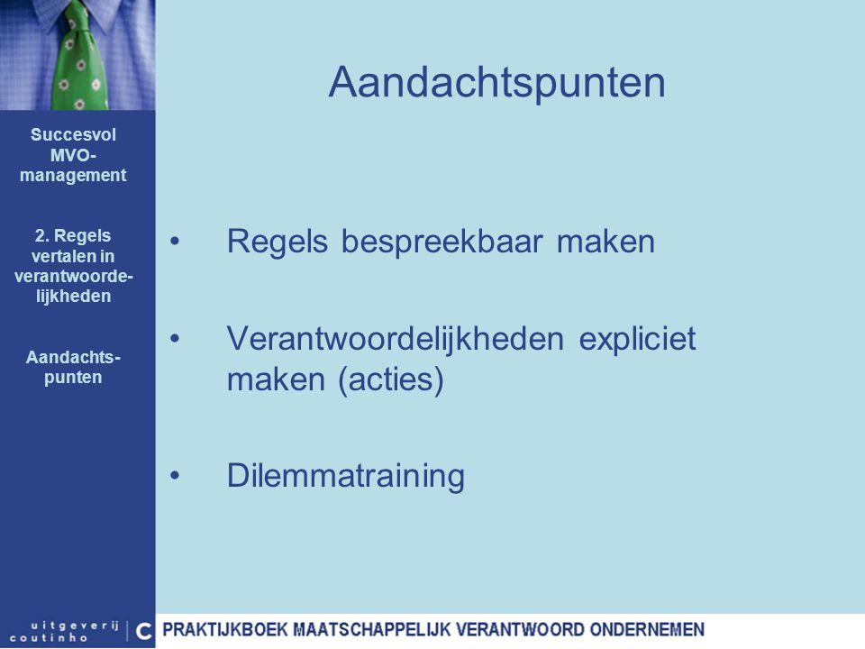 Succesvol MVO-management 2. Regels vertalen in verantwoorde-lijkheden