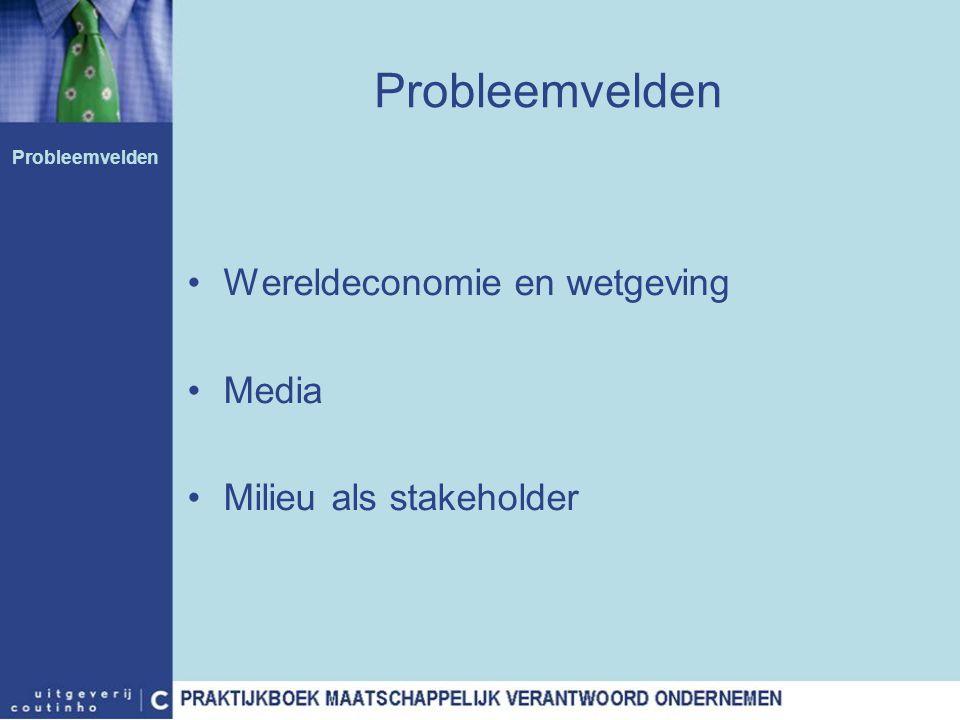 Probleemvelden Wereldeconomie en wetgeving Media