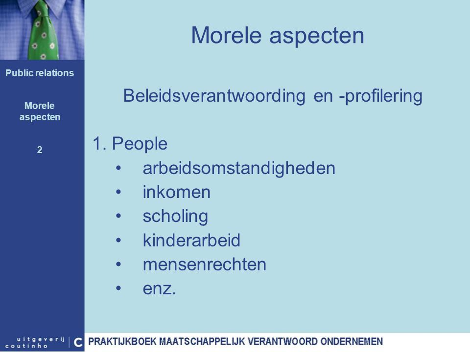 Morele aspecten Beleidsverantwoording en -profilering 1. People