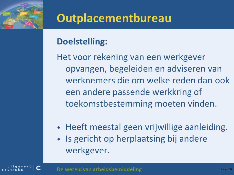 Outplacementbureau Doelstelling: