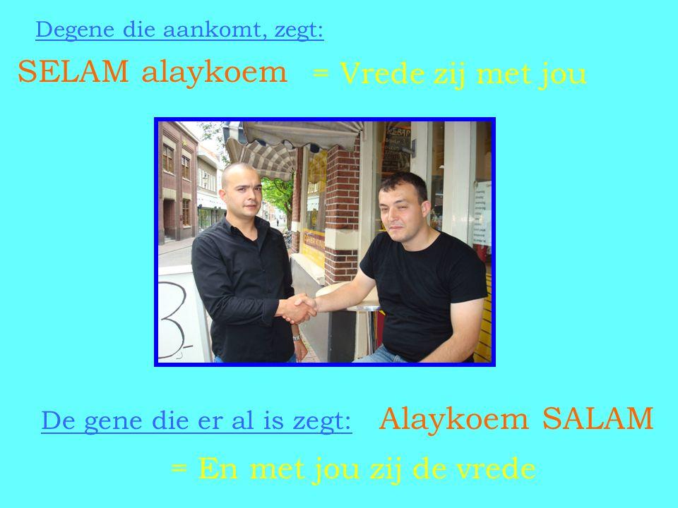SELAM alaykoem = Vrede zij met jou = En met jou zij de vrede