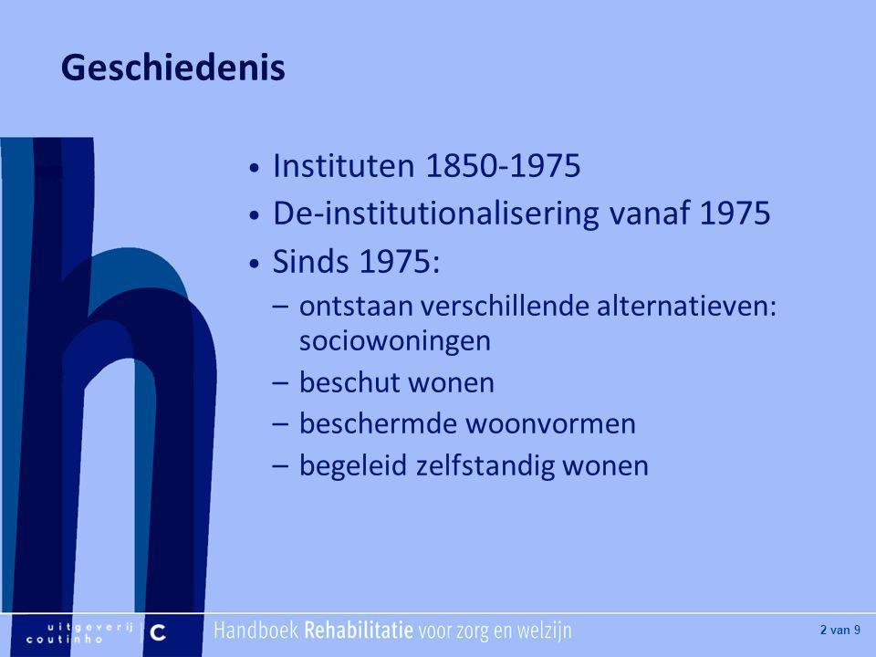 Geschiedenis Instituten 1850-1975 De-institutionalisering vanaf 1975