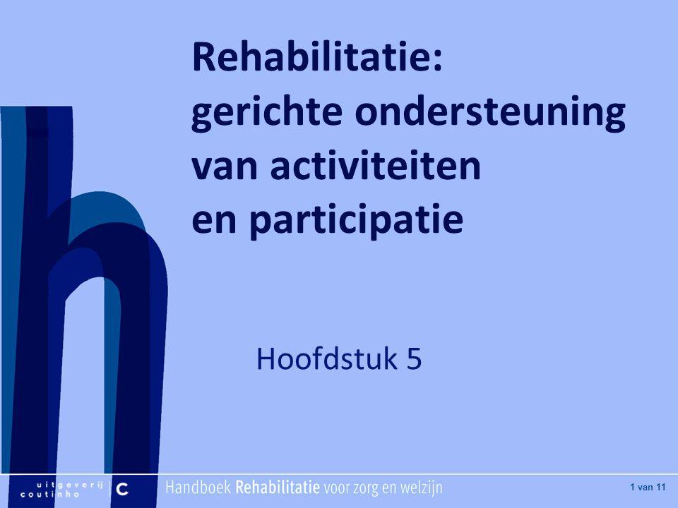 Rehabilitatie: gerichte ondersteuning van activiteiten en participatie