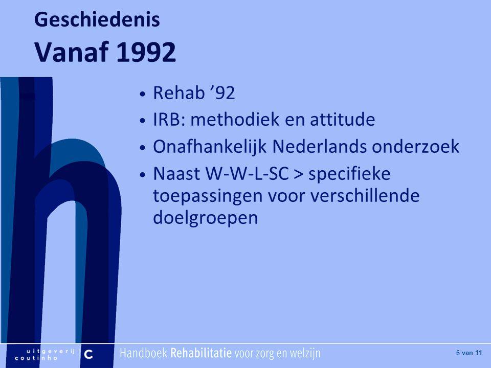 Geschiedenis Vanaf 1992 Rehab '92 IRB: methodiek en attitude