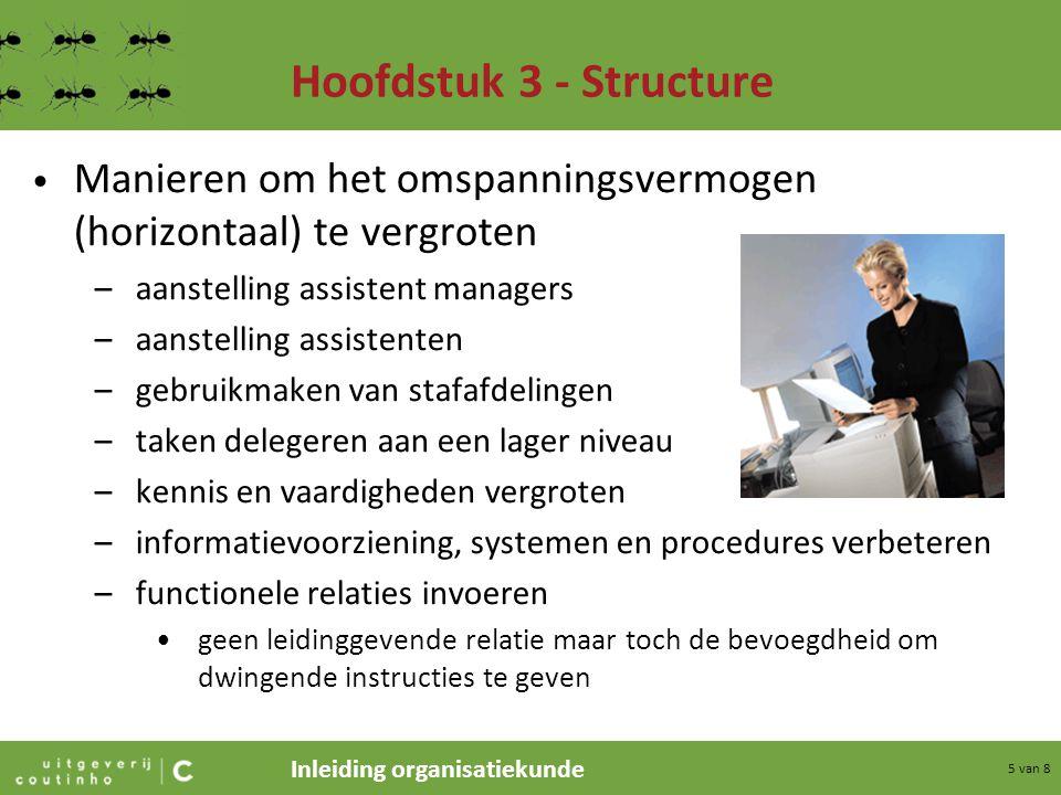 Hoofdstuk 3 - Structure Manieren om het omspanningsvermogen (horizontaal) te vergroten. aanstelling assistent managers.