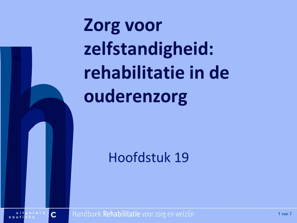 Zorg voor zelfstandigheid: rehabilitatie in de ouderenzorg