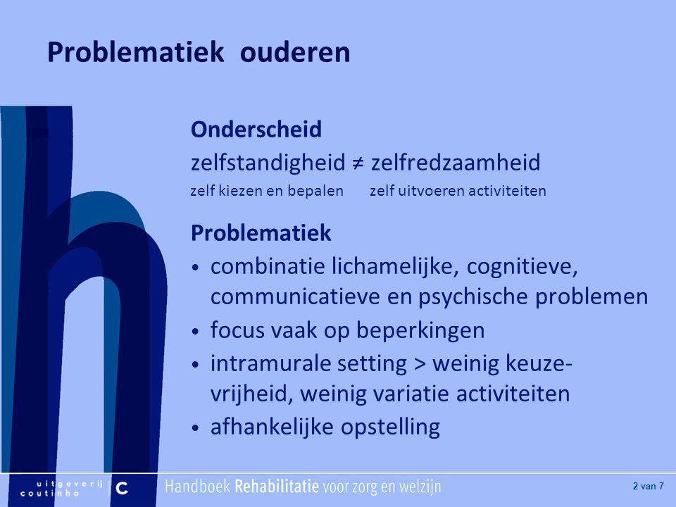 Problematiek ouderen Onderscheid zelfstandigheid ≠ zelfredzaamheid