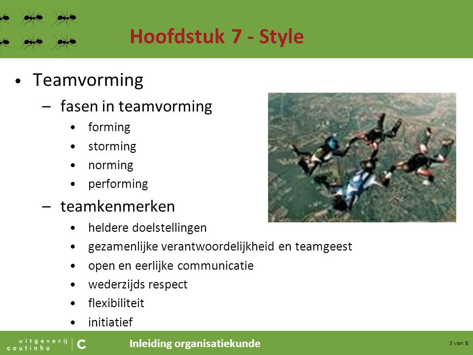 Hoofdstuk 7 - Style Teamvorming fasen in teamvorming teamkenmerken