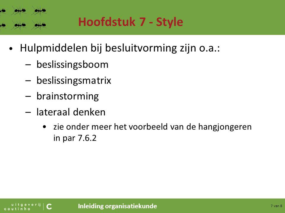 Hoofdstuk 7 - Style Hulpmiddelen bij besluitvorming zijn o.a.:
