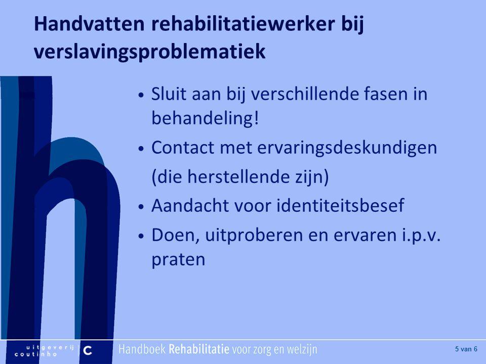 Handvatten rehabilitatiewerker bij verslavingsproblematiek