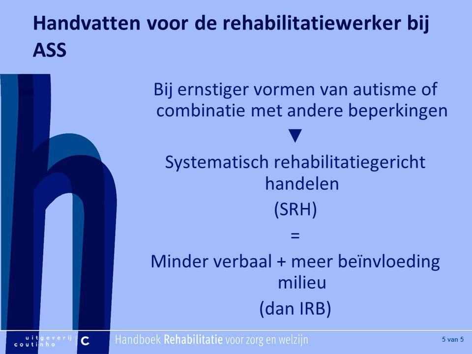 Handvatten voor de rehabilitatiewerker bij ASS