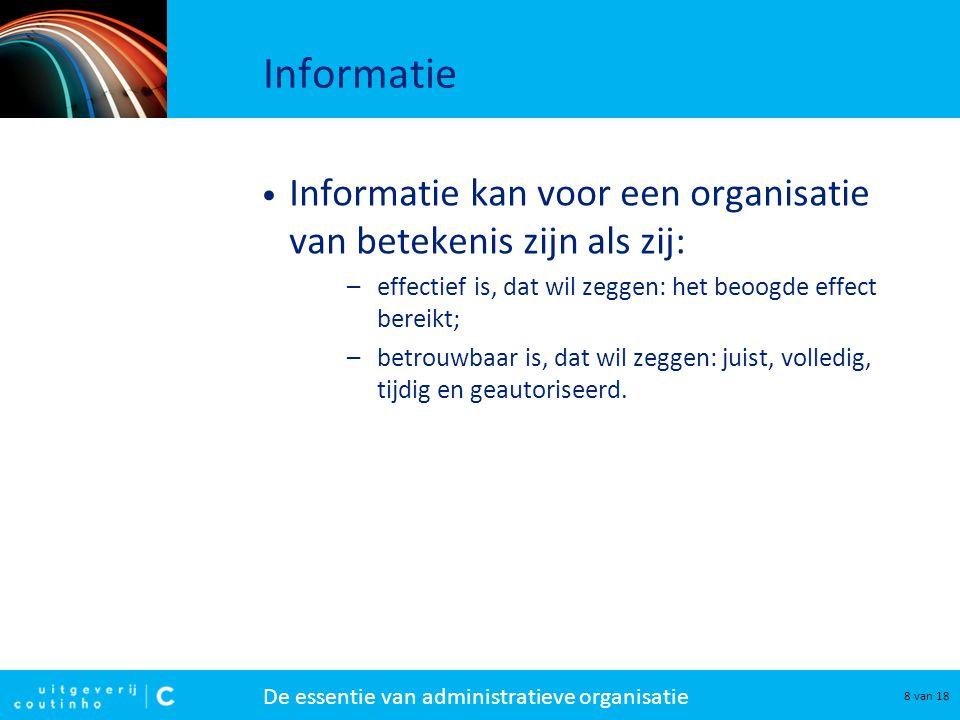 Informatie Informatie kan voor een organisatie