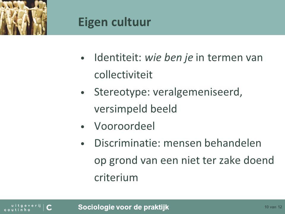 Eigen cultuur Identiteit: wie ben je in termen van collectiviteit