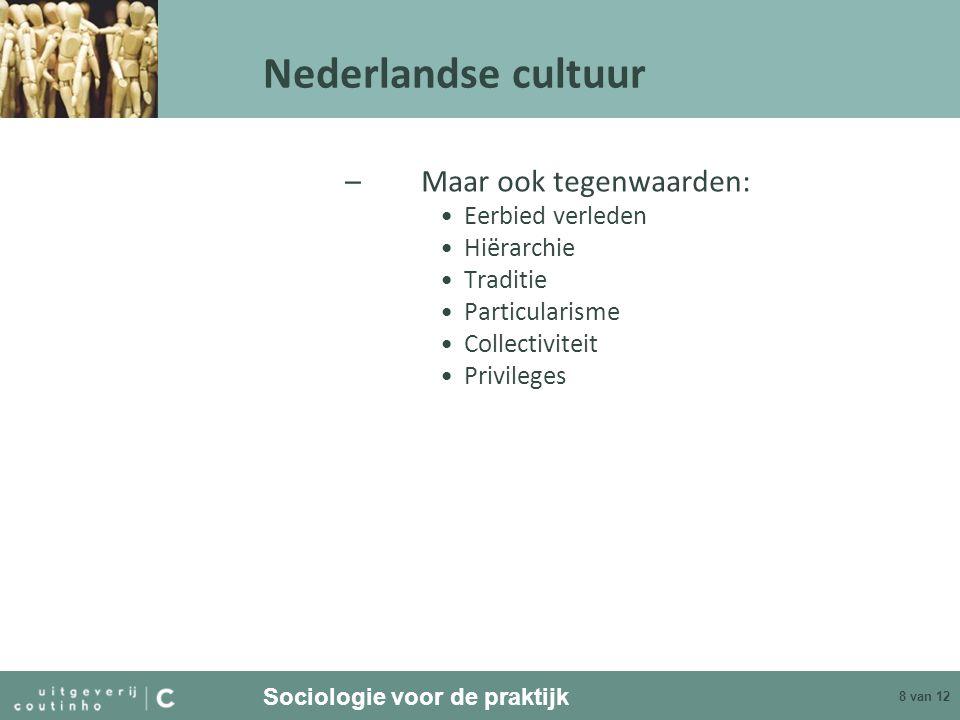 Nederlandse cultuur Maar ook tegenwaarden: Eerbied verleden Hiërarchie