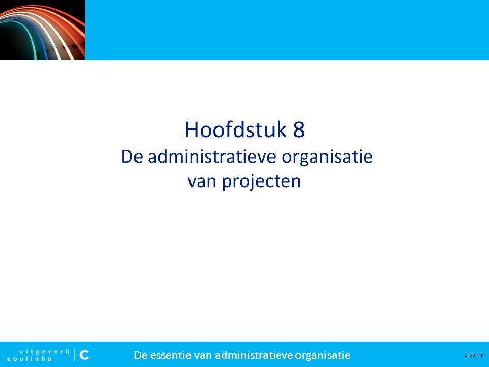 Hoofdstuk 8 De administratieve organisatie van projecten