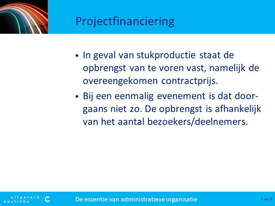 Projectfinanciering In geval van stukproductie staat de