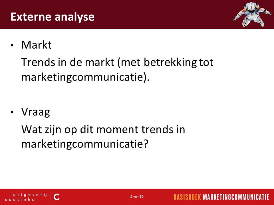 Externe analyse Markt. Trends in de markt (met betrekking tot marketingcommunicatie). Vraag.