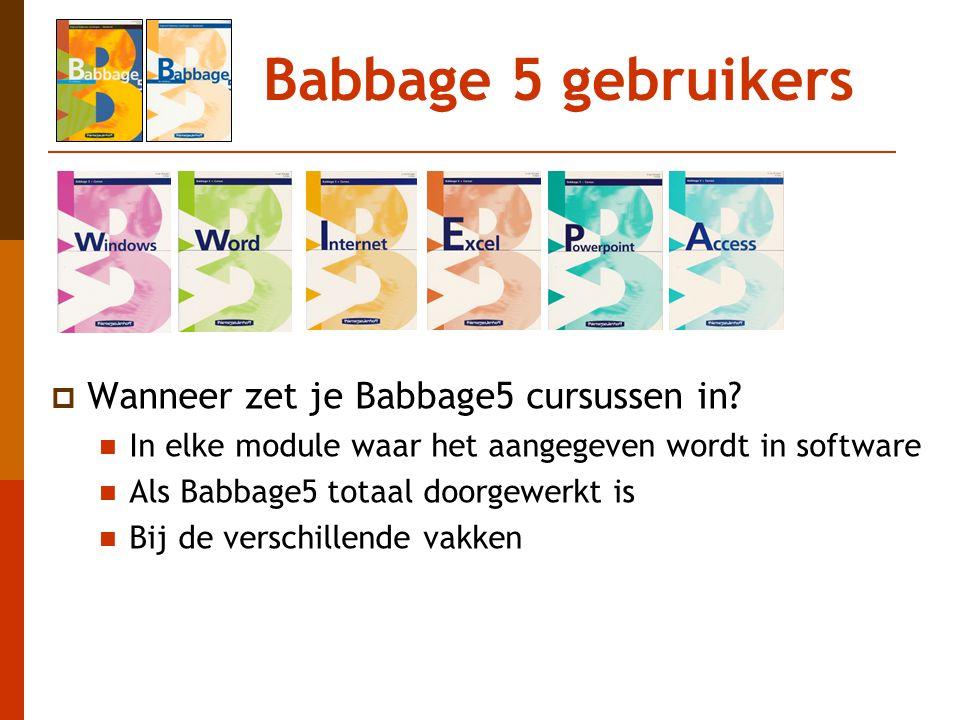 Babbage 5 gebruikers Wanneer zet je Babbage5 cursussen in