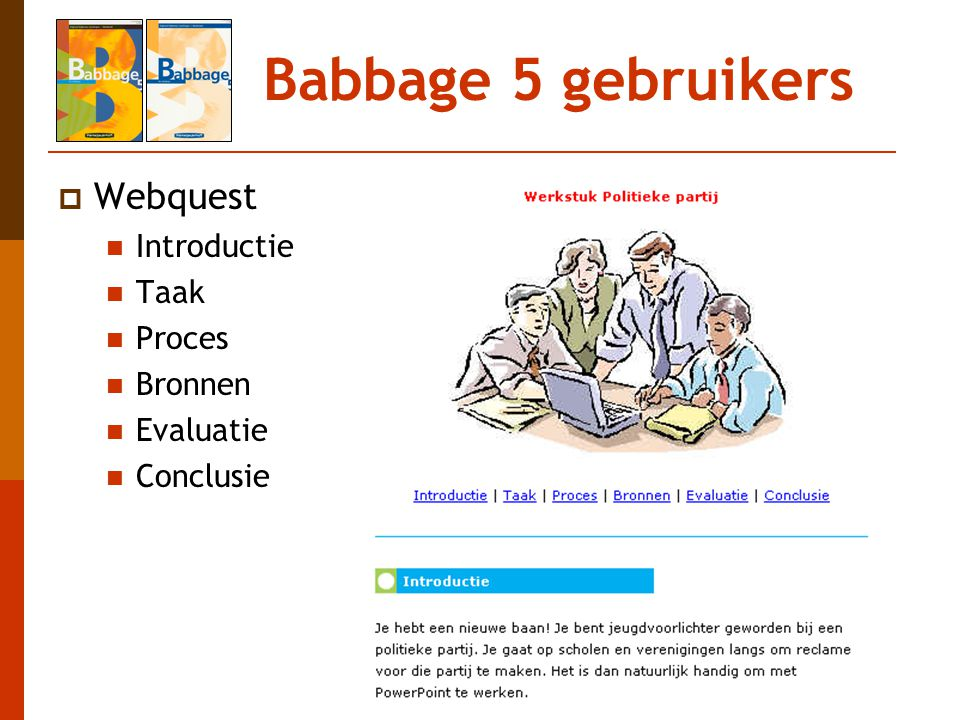 Babbage 5 gebruikers Webquest Introductie Taak Proces Bronnen
