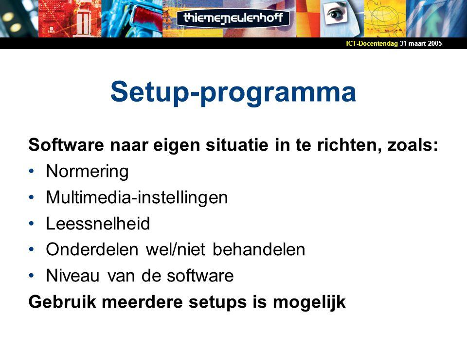 Setup-programma Software naar eigen situatie in te richten, zoals:
