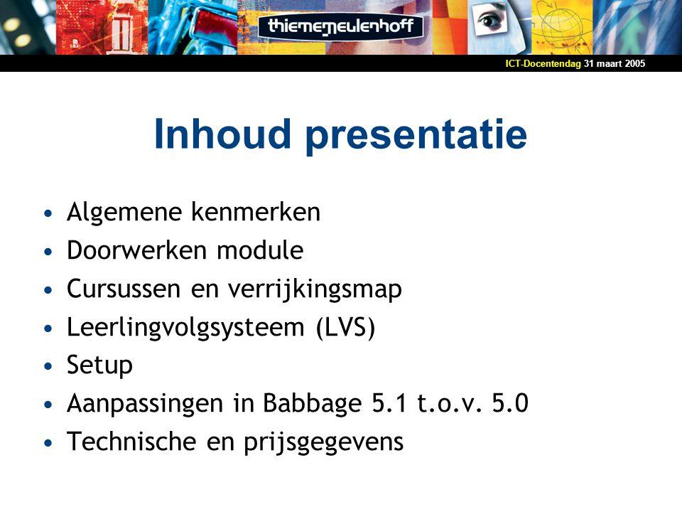 Inhoud presentatie Algemene kenmerken Doorwerken module