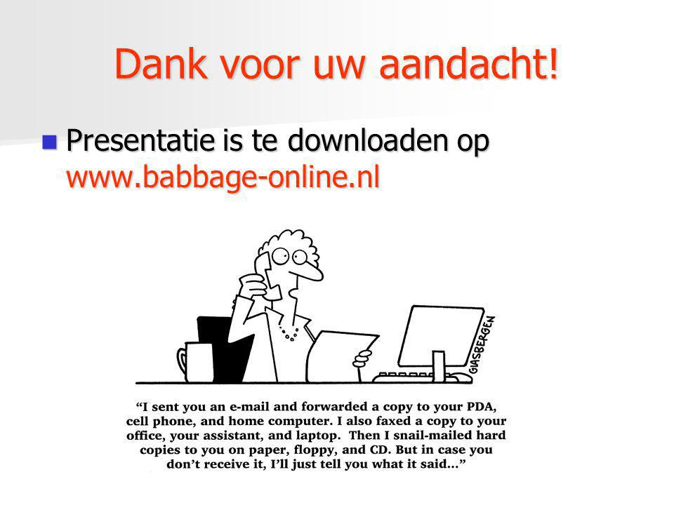 Dank voor uw aandacht! Presentatie is te downloaden op www.babbage-online.nl