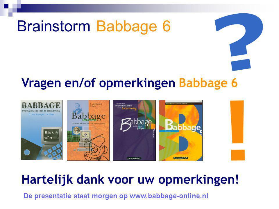Brainstorm Babbage 6 Vragen en/of opmerkingen Babbage 6