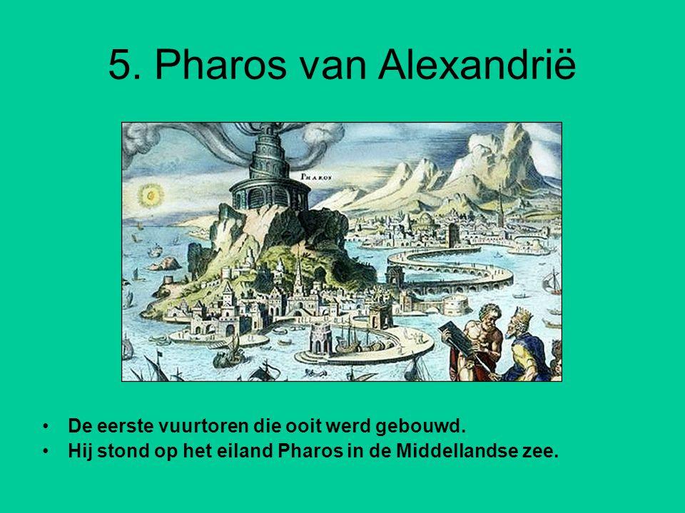 5. Pharos van Alexandrië De eerste vuurtoren die ooit werd gebouwd.