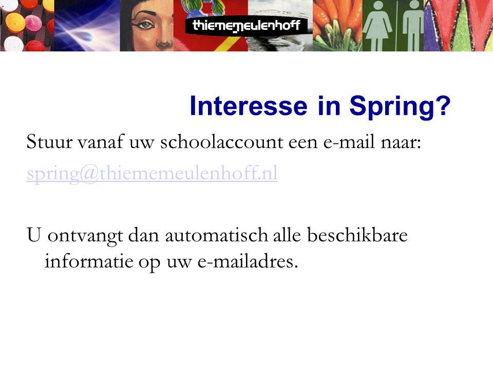 Interesse in Spring Stuur vanaf uw schoolaccount een e-mail naar: