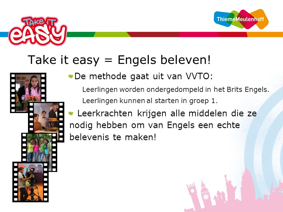 Take it easy = Engels beleven!