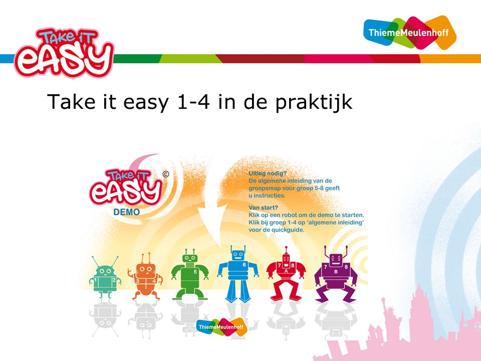 Take it easy 1-4 in de praktijk