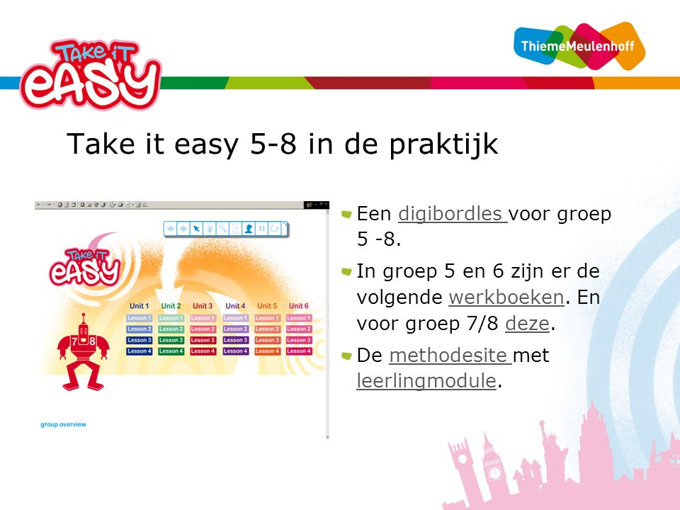 Take it easy 5-8 in de praktijk