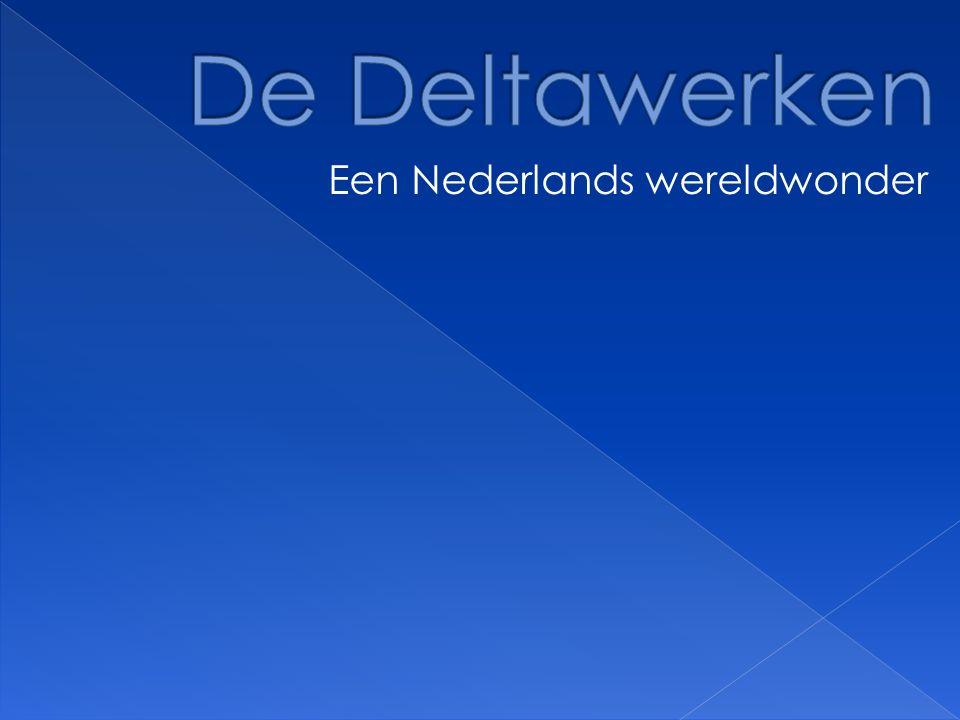 De Deltawerken Een Nederlands wereldwonder