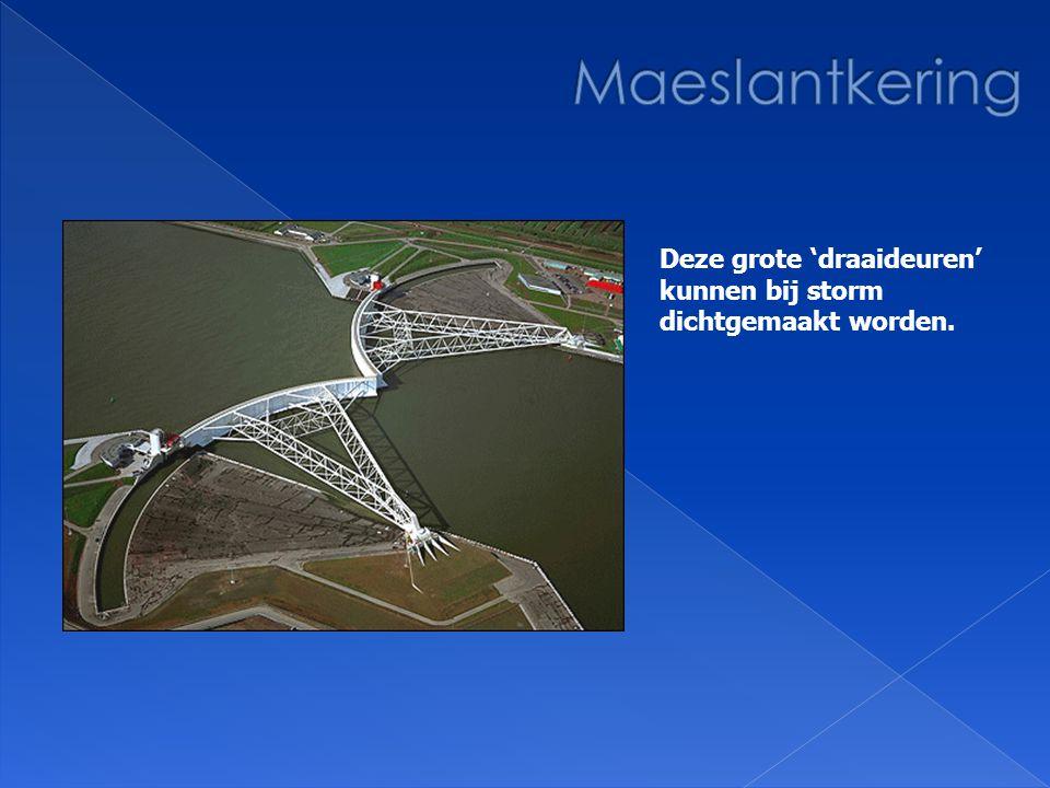 Maeslantkering Deze grote 'draaideuren' kunnen bij storm dichtgemaakt worden.