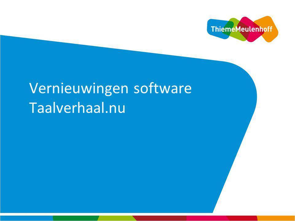 Vernieuwingen software Taalverhaal.nu