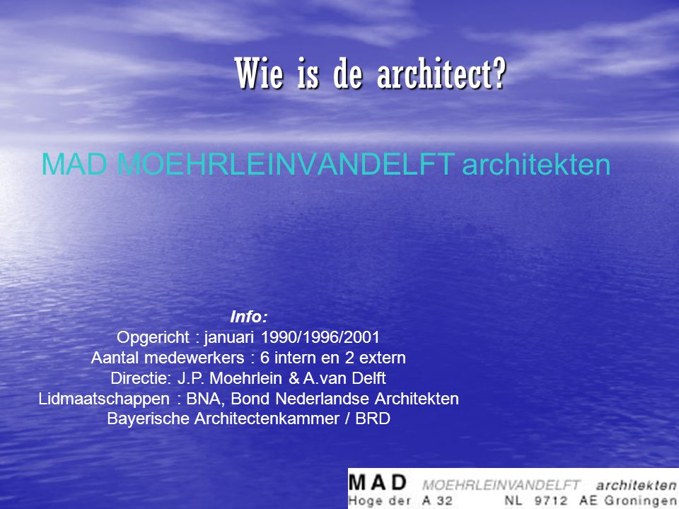 Wie is de architect MAD MOEHRLEINVANDELFT architekten Info:
