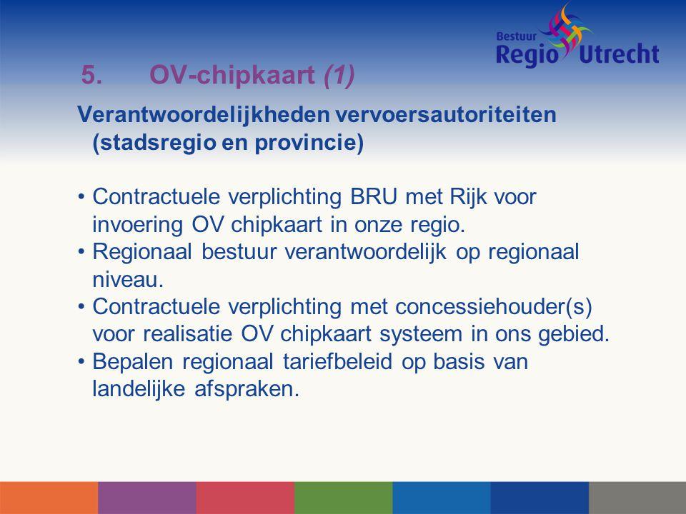 5. OV-chipkaart (1) Verantwoordelijkheden vervoersautoriteiten (stadsregio en provincie)