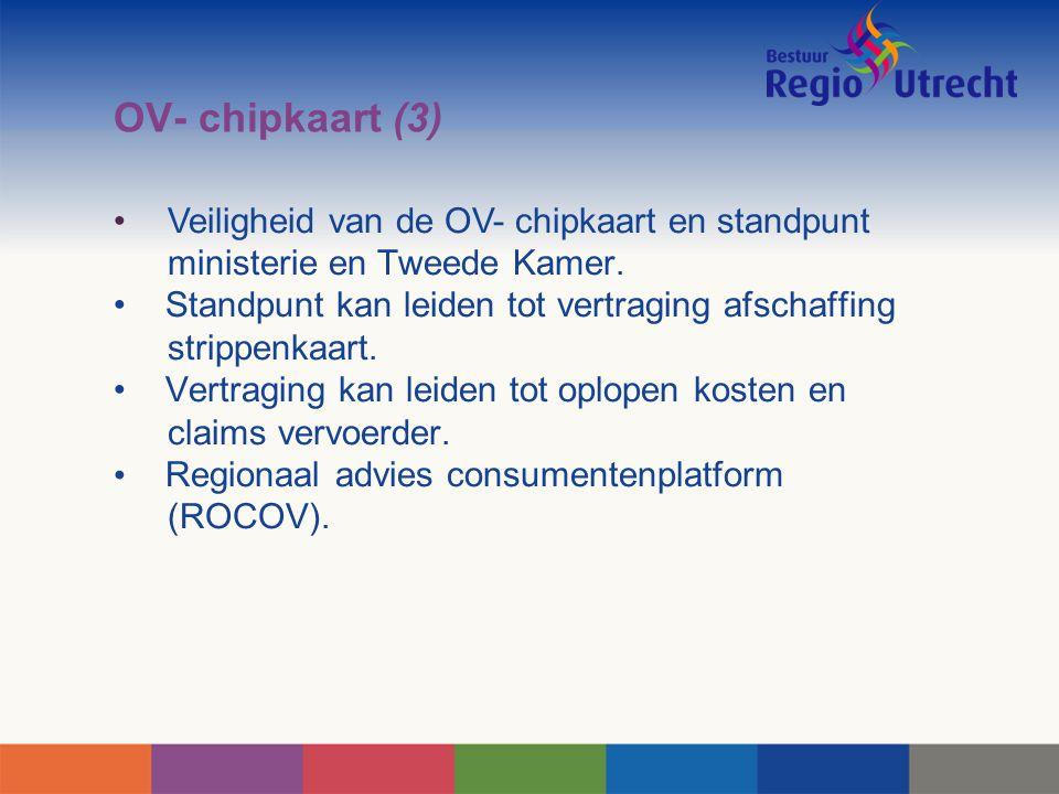 OV- chipkaart (3) Veiligheid van de OV- chipkaart en standpunt ministerie en Tweede Kamer.