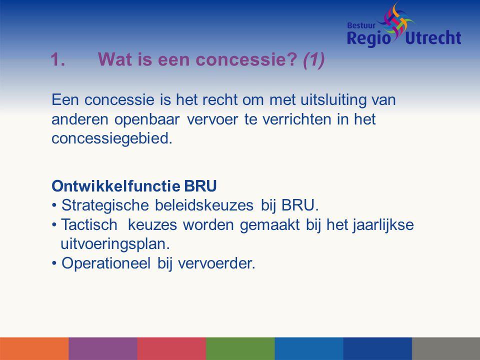 1. Wat is een concessie (1) Een concessie is het recht om met uitsluiting van anderen openbaar vervoer te verrichten in het concessiegebied.